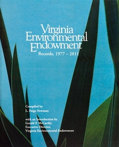 Virginia Enviromental Endowment Records, 1977-2011 [Hardcover]